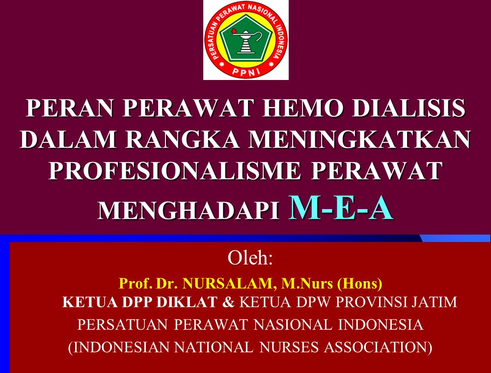 PERAN PERAWAT HEMO DIALISIS DALAM RANGKA MENINGKATKAN PROFESIONALISME PERAWAT MENGHADAPI M-E-A