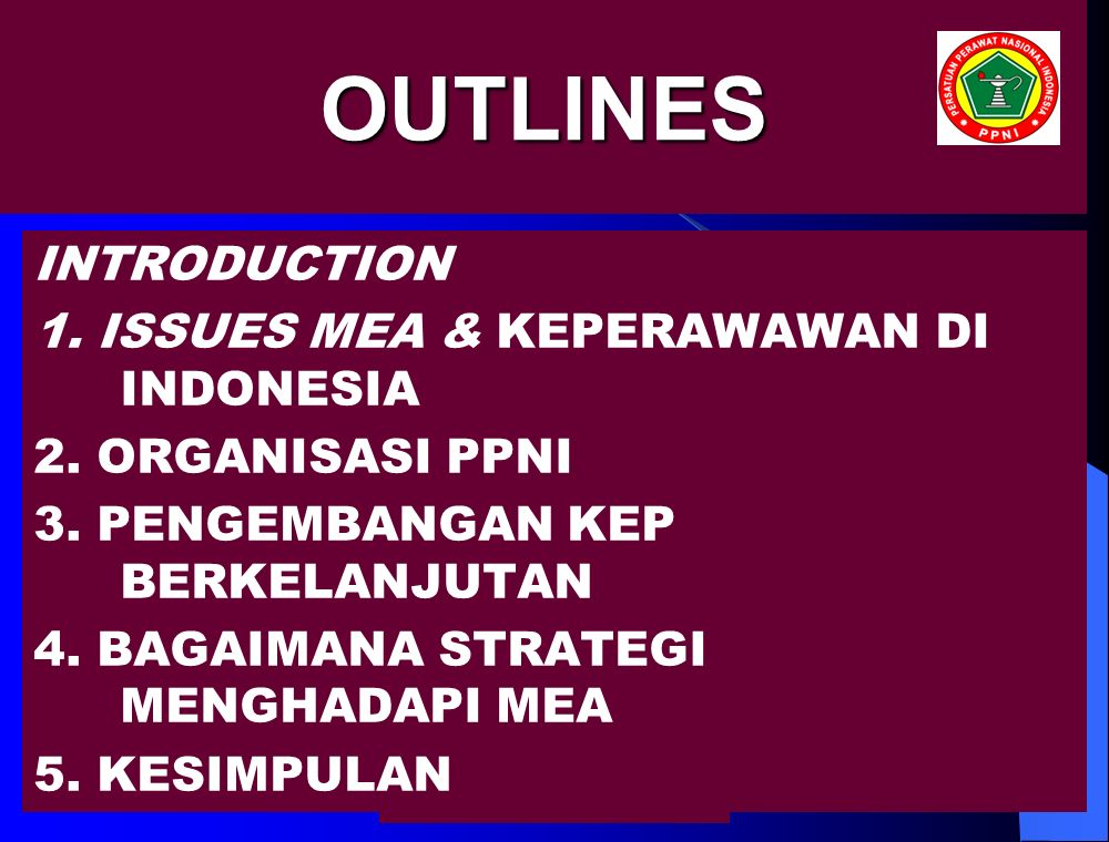 OUTLINES INTRODUCTION 1. ISSUES MEA & KEPERAWAWAN DI INDONESIA