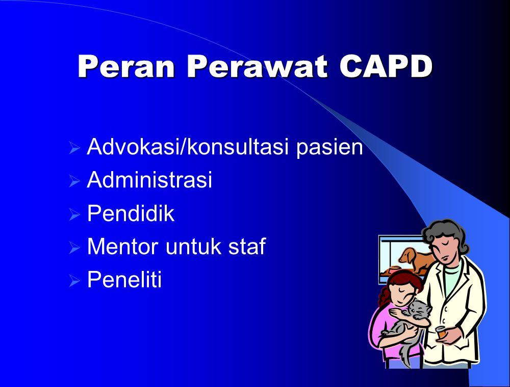 Peran Perawat CAPD Advokasi/konsultasi pasien Administrasi Pendidik