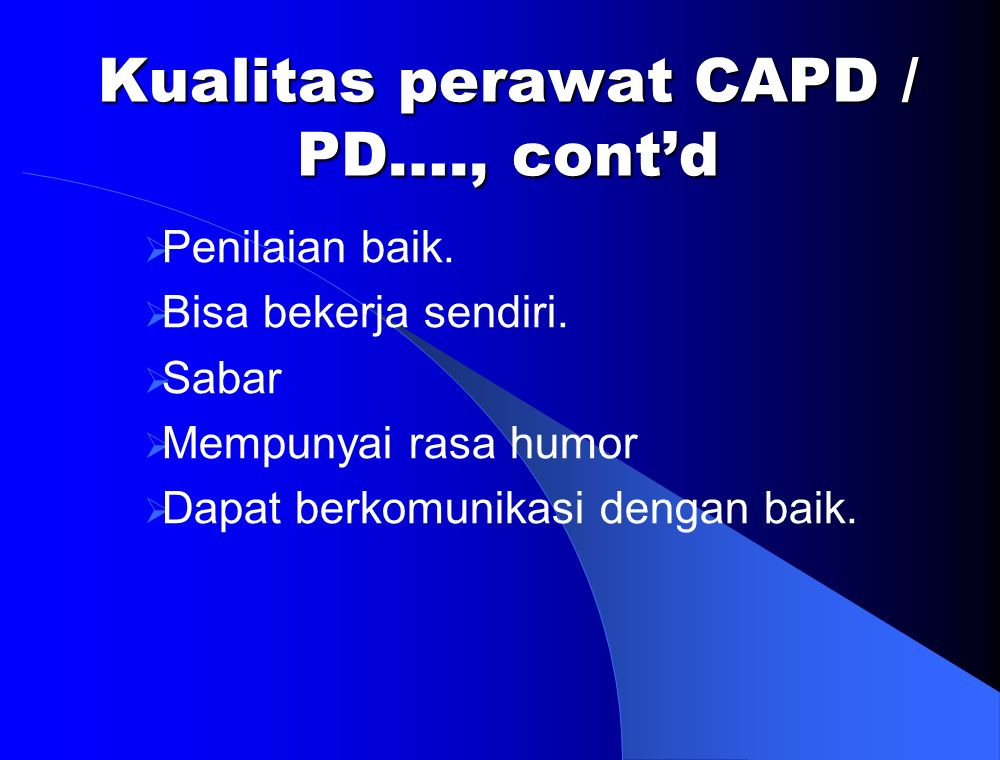 Kualitas perawat CAPD / PD…., cont'd