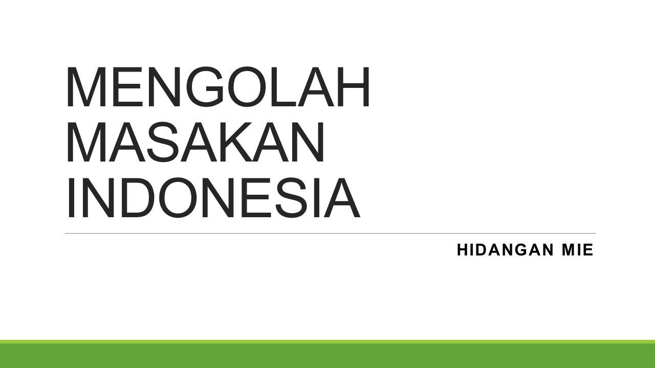 MENGOLAH MASAKAN INDONESIA