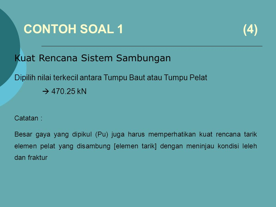 CONTOH SOAL 1 (4) Kuat Rencana Sistem Sambungan