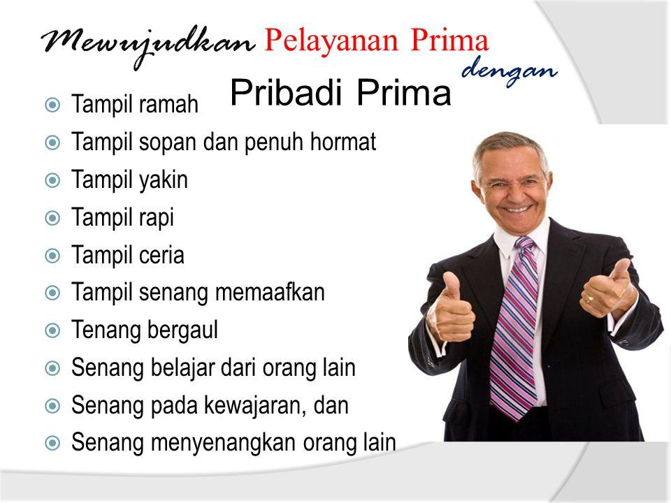 Mewujudkan dengan Pribadi Prima Pelayanan Prima Tampil ramah