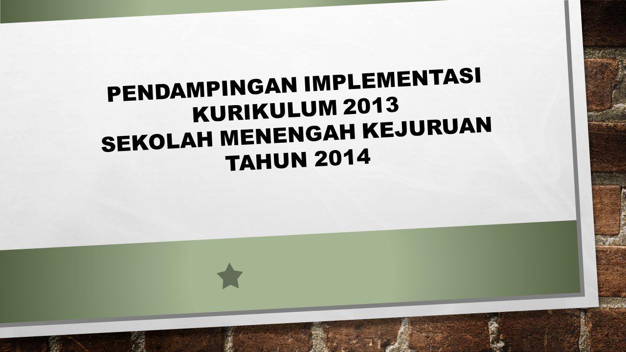 PENDAMPINGAN IMPLEMENTASI KURIKULUM 2013 SEKOLAH MENENGAH KEJURUAN TAHUN 2014