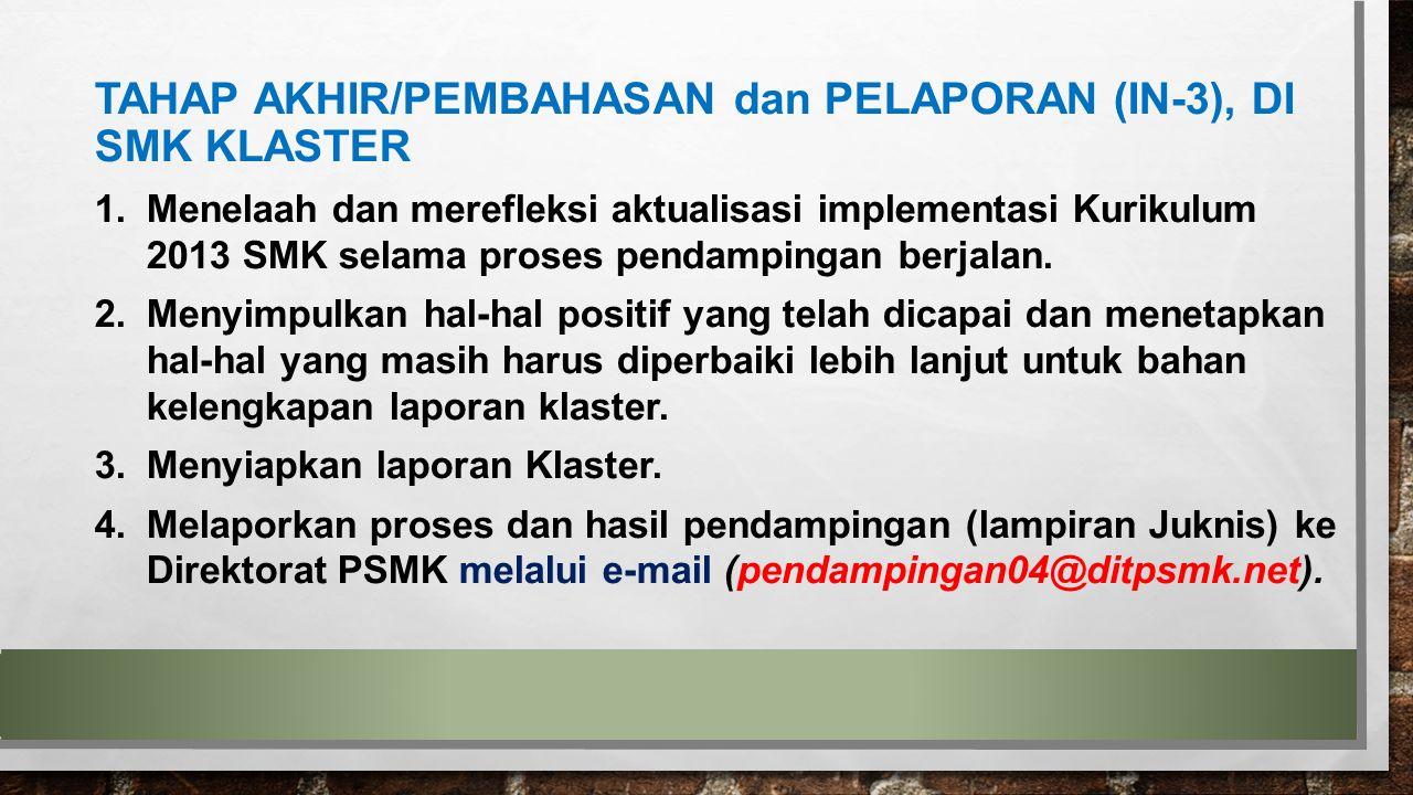 TAHAP AKHIR/PEMBAHASAN dan PELAPORAN (IN-3), DI SMK KLASTER
