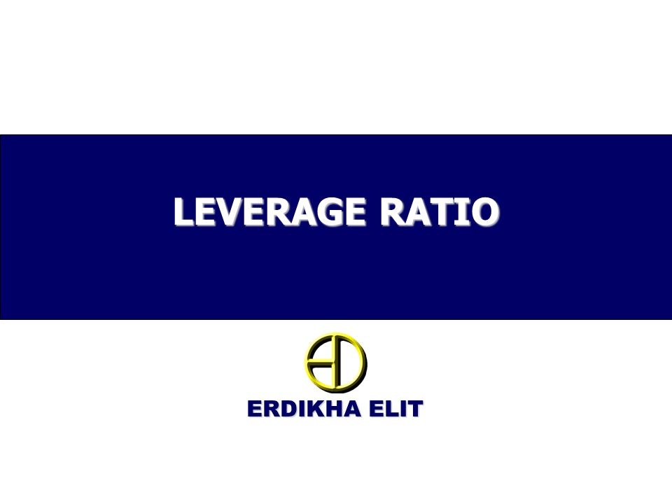 LEVERAGE RATIO