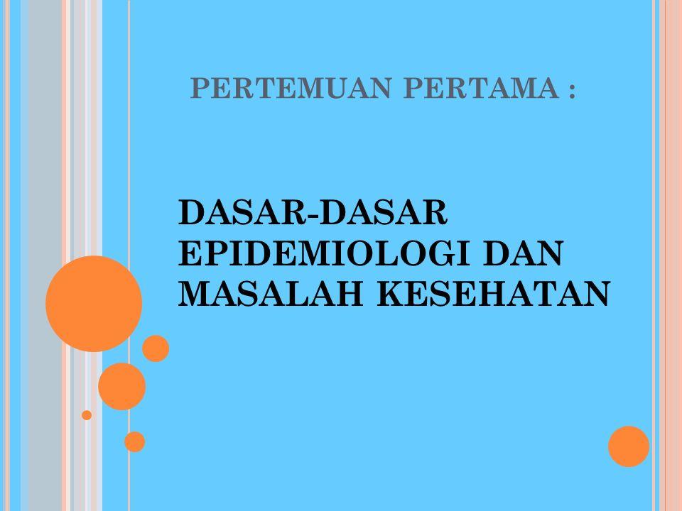 DASAR-DASAR EPIDEMIOLOGI DAN MASALAH KESEHATAN