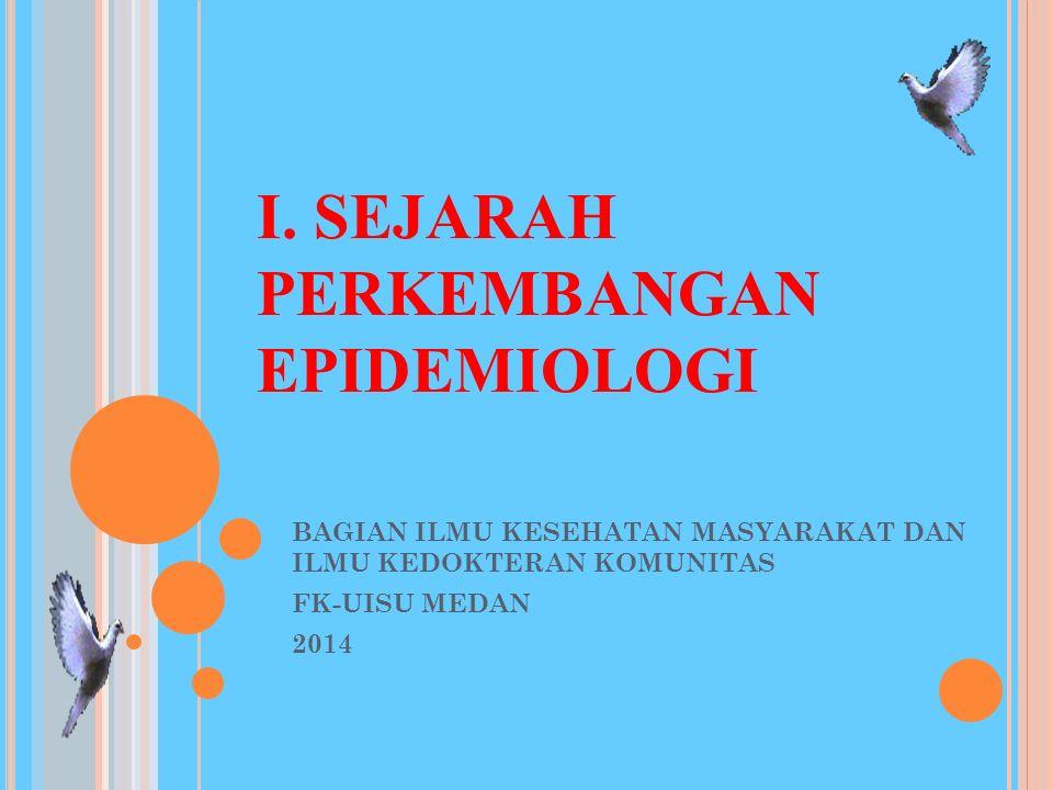 I. SEJARAH PERKEMBANGAN EPIDEMIOLOGI