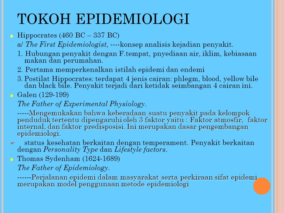 TOKOH EPIDEMIOLOGI Hippocrates (460 BC – 337 BC)