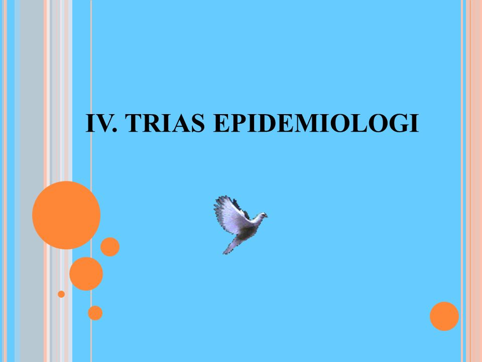IV. TRIAS EPIDEMIOLOGI