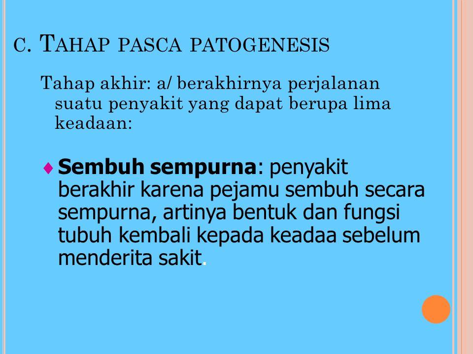 c. Tahap pasca patogenesis