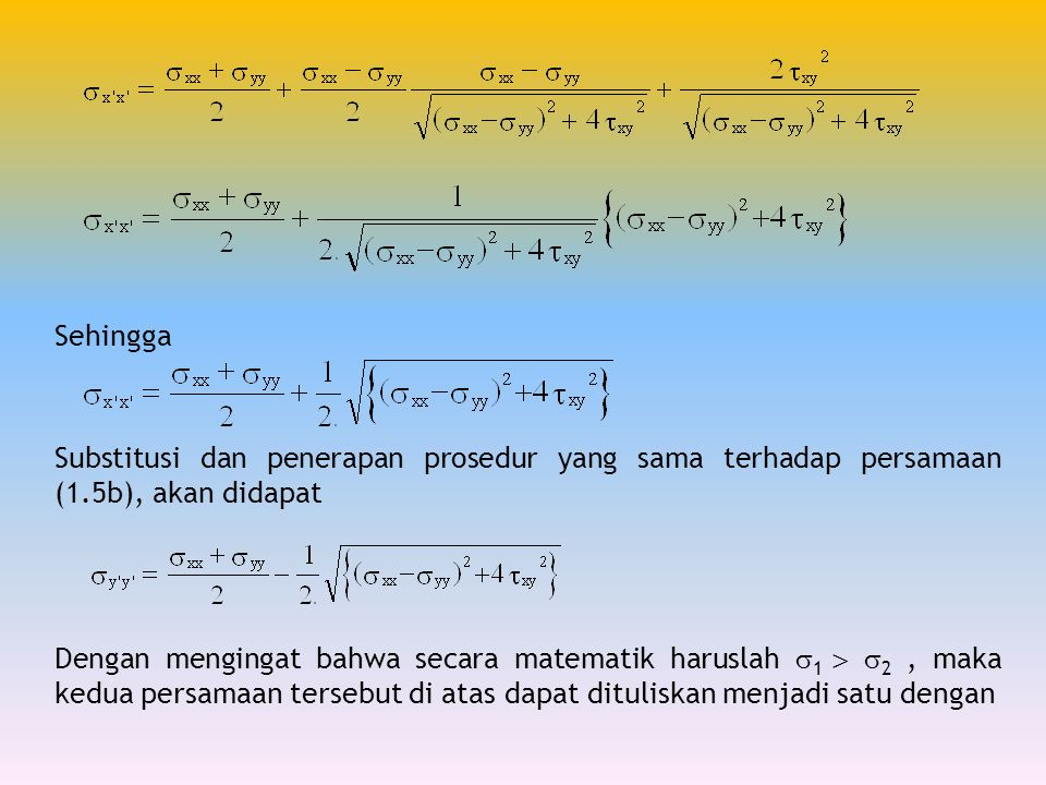 Sehingga Substitusi dan penerapan prosedur yang sama terhadap persamaan (1.5b), akan didapat.