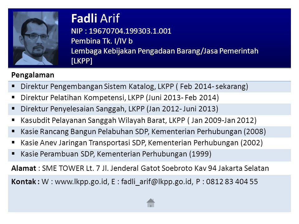 Fadli Arif NIP : 19670704.199303.1.001 Pembina Tk. I/IV b