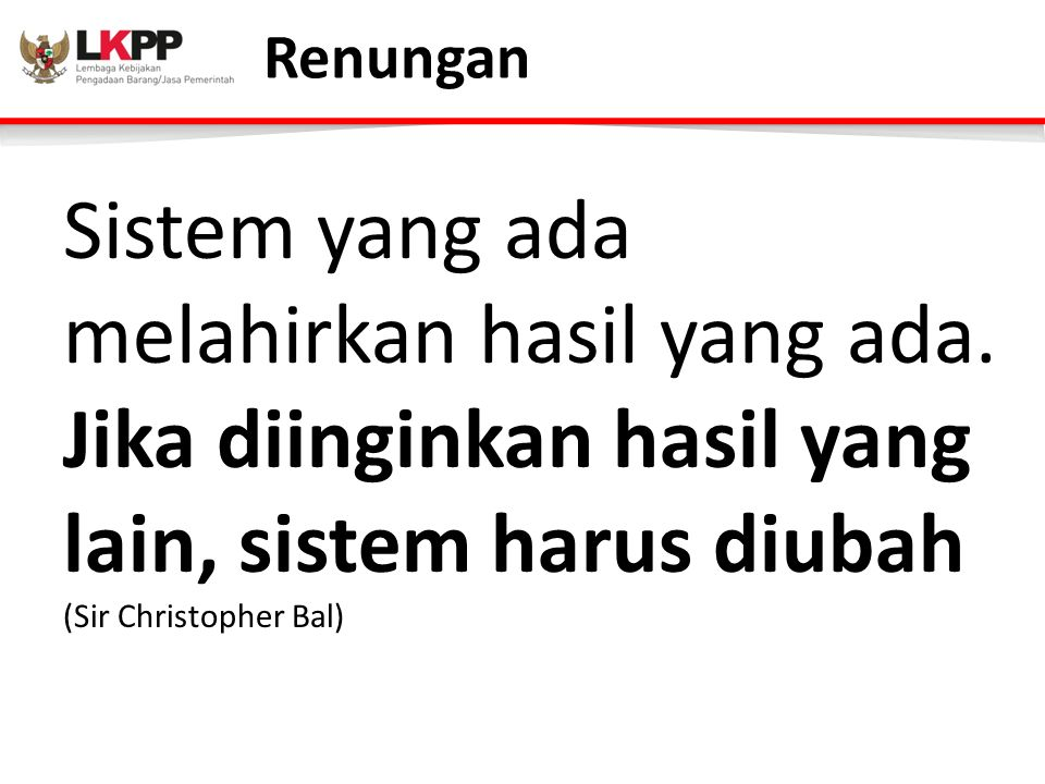 Renungan Sistem yang ada melahirkan hasil yang ada.