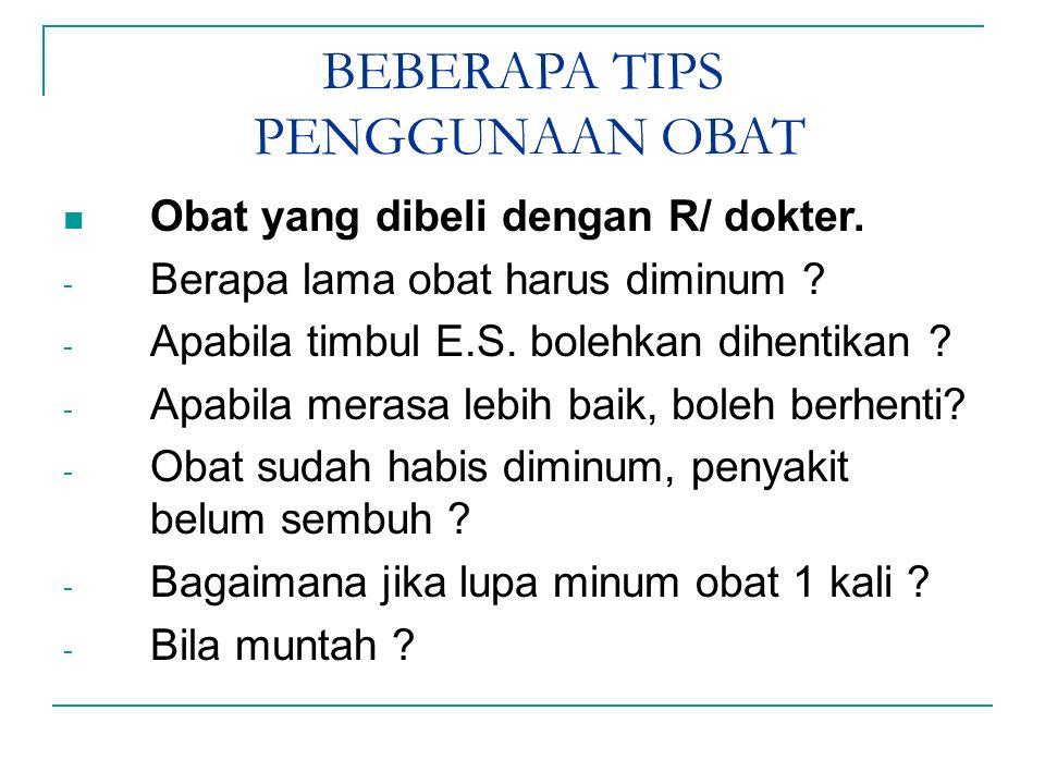BEBERAPA TIPS PENGGUNAAN OBAT