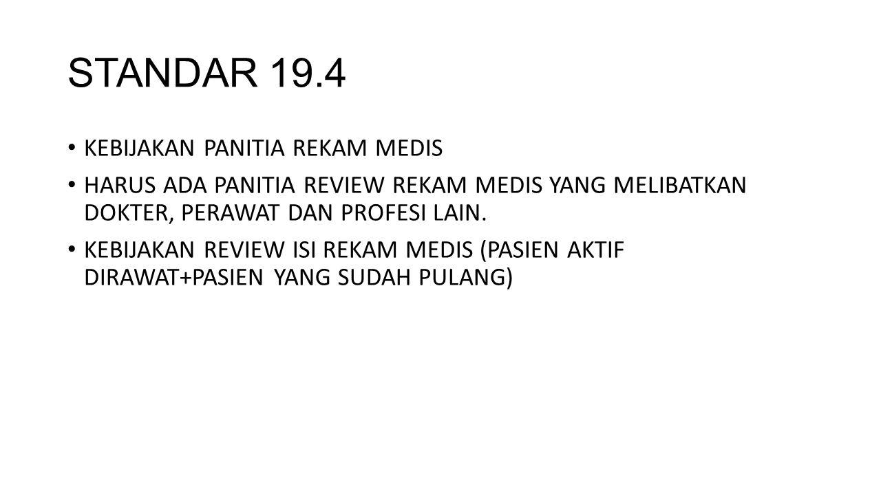 STANDAR 19.4 KEBIJAKAN PANITIA REKAM MEDIS