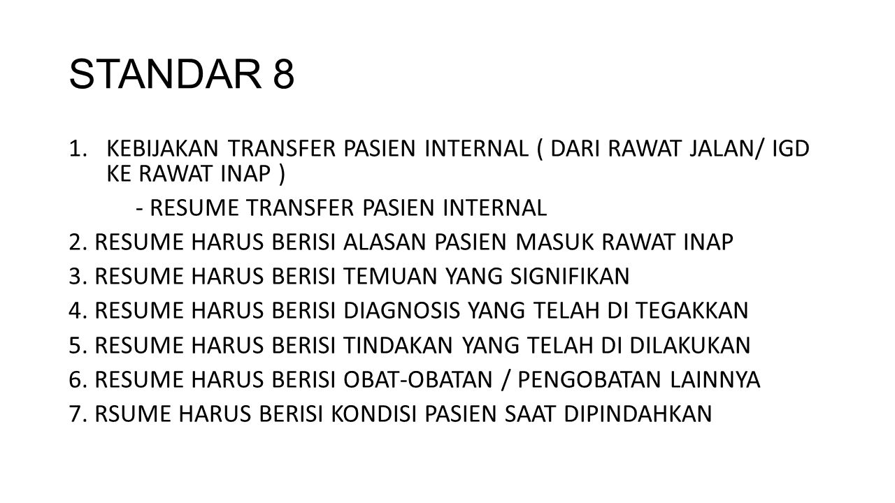 STANDAR 8 KEBIJAKAN TRANSFER PASIEN INTERNAL ( DARI RAWAT JALAN/ IGD KE RAWAT INAP ) - RESUME TRANSFER PASIEN INTERNAL.