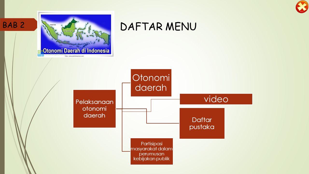 DAFTAR MENU Otonomi daerah video BAB 2 Daftar pustaka