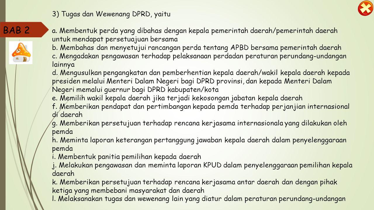 BAB 2 3) Tugas dan Wewenang DPRD, yaitu