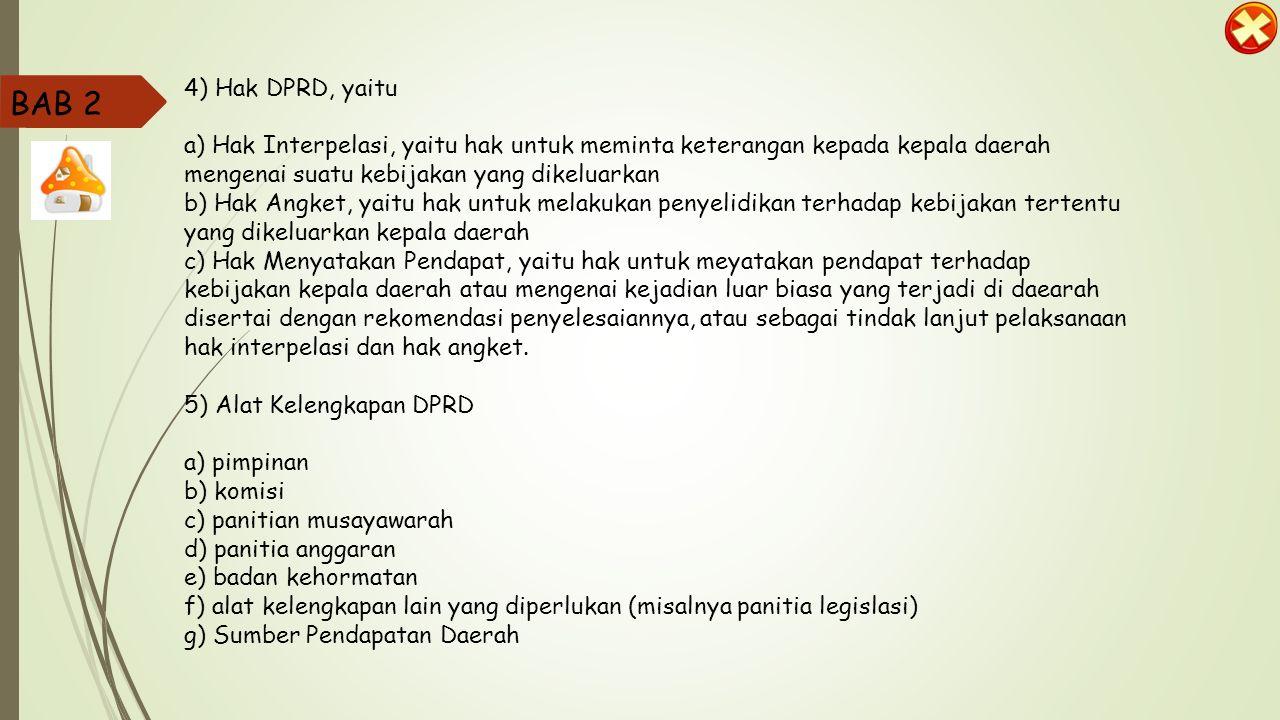 4) Hak DPRD, yaitu