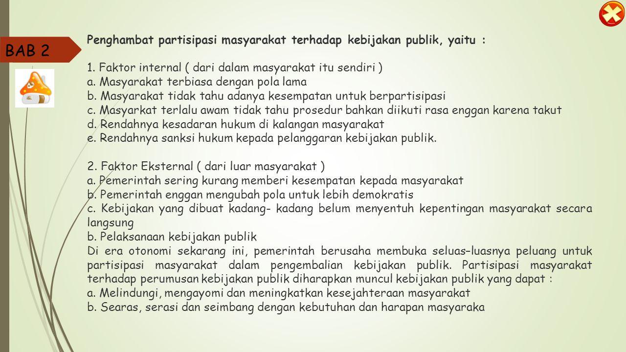Penghambat partisipasi masyarakat terhadap kebijakan publik, yaitu :