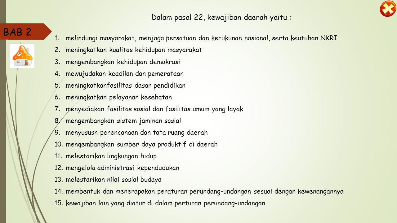 Dalam pasal 22, kewajiban daerah yaitu :