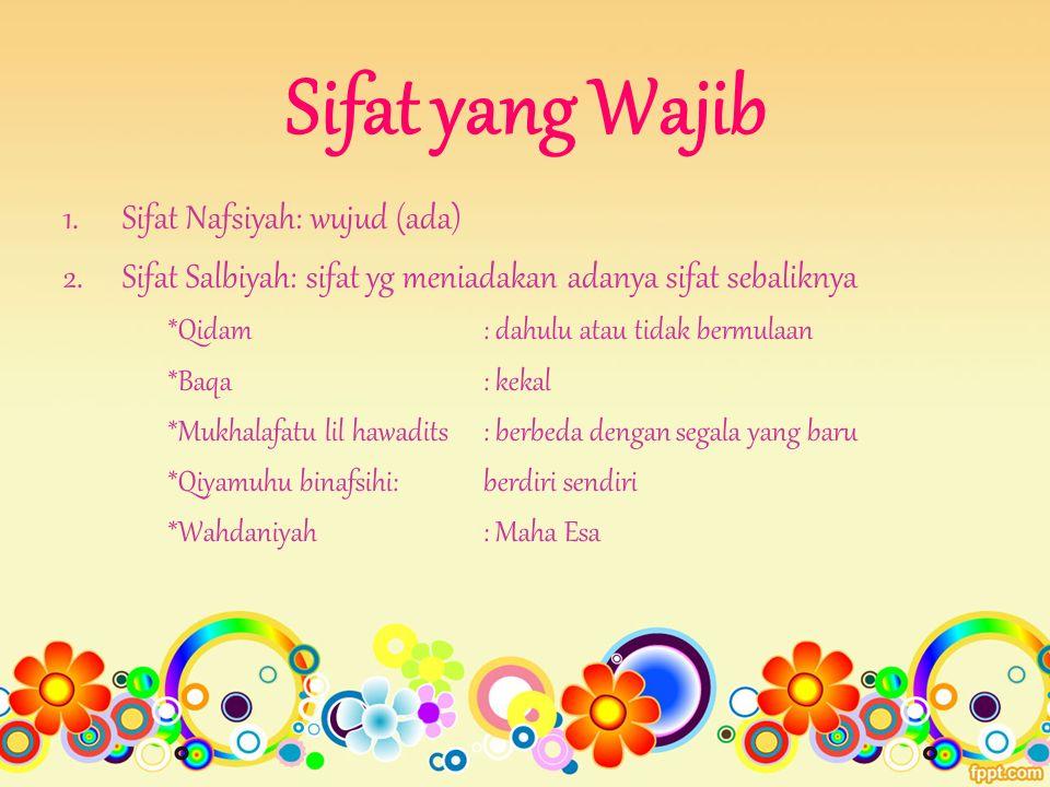 Sifat yang Wajib Sifat Nafsiyah: wujud (ada)