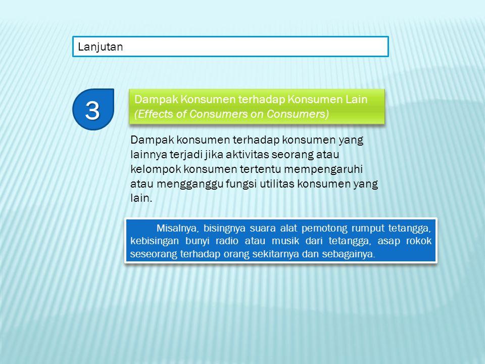 Lanjutan 3. Dampak Konsumen terhadap Konsumen Lain (Effects of Consumers on Consumers)