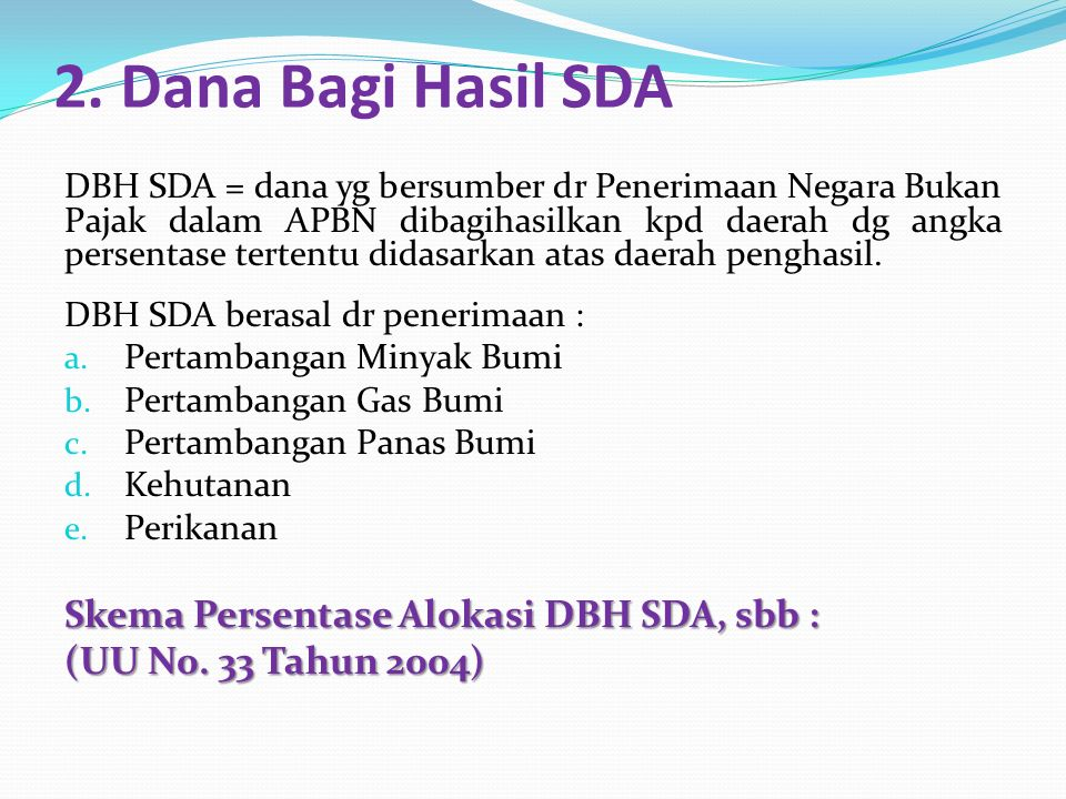 2. Dana Bagi Hasil SDA Skema Persentase Alokasi DBH SDA, sbb :