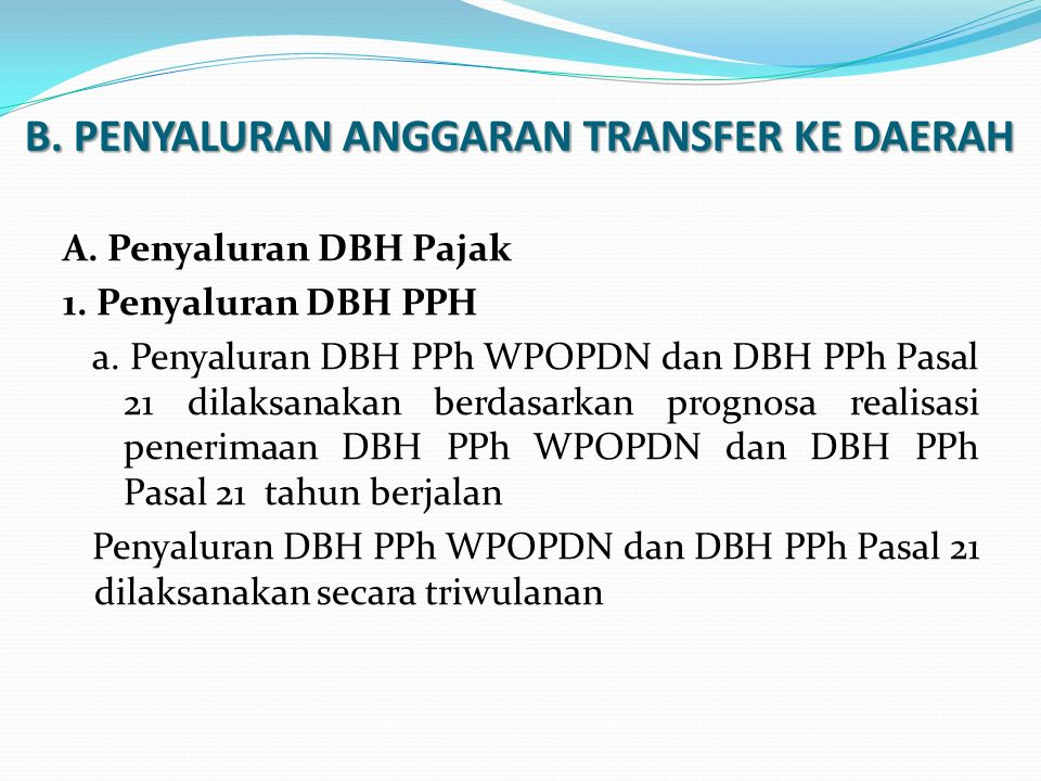 B. PENYALURAN ANGGARAN TRANSFER KE DAERAH