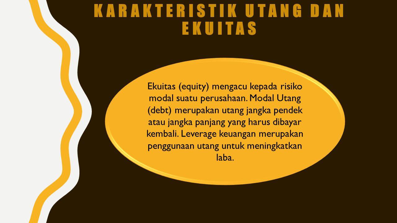 Karakteristik Utang dan Ekuitas