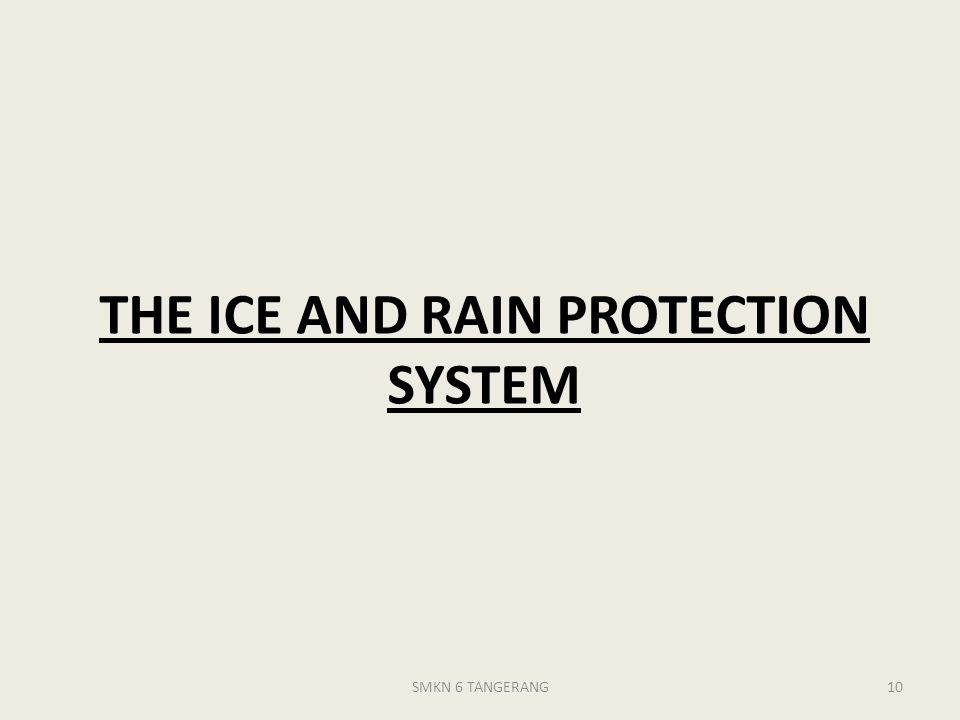 THE ICE AND RAIN PROTECTION SYSTEM