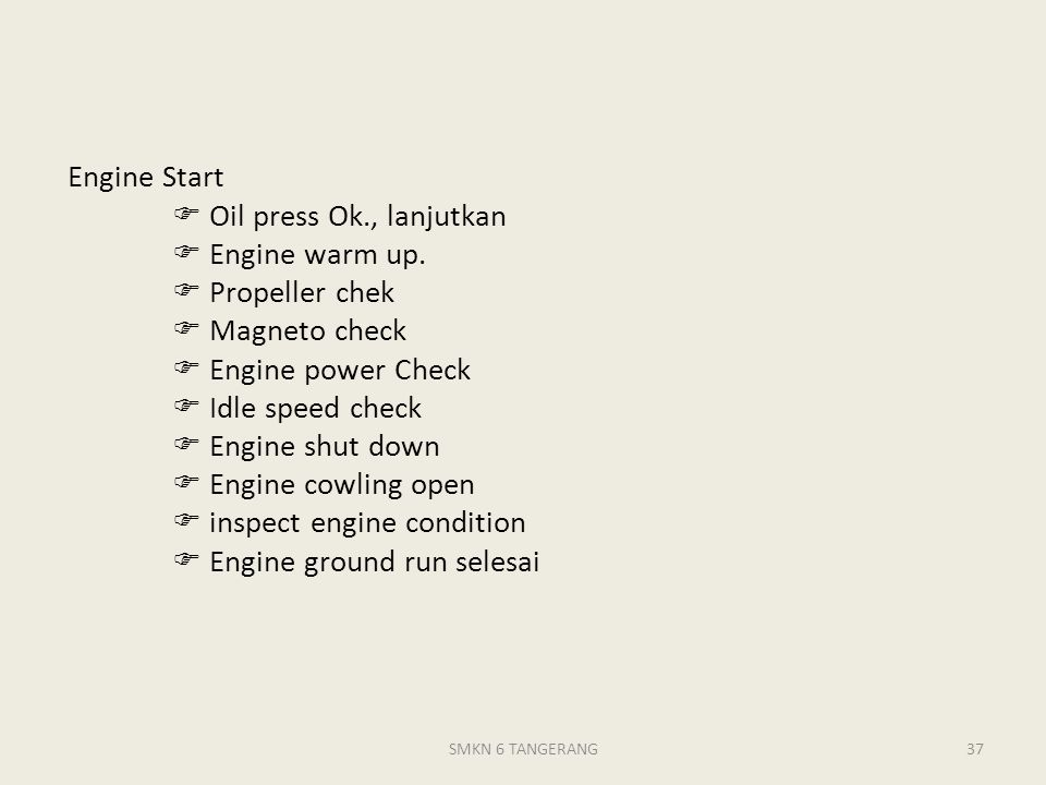 Engine Start.  Oil press Ok. , lanjutkan.  Engine warm up