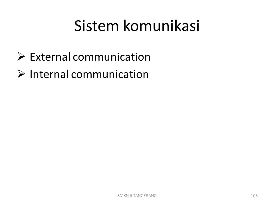 Sistem komunikasi External communication Internal communication