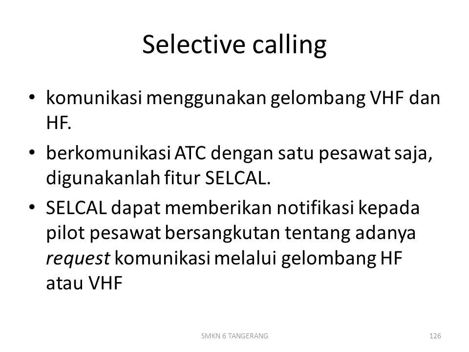 Selective calling komunikasi menggunakan gelombang VHF dan HF.