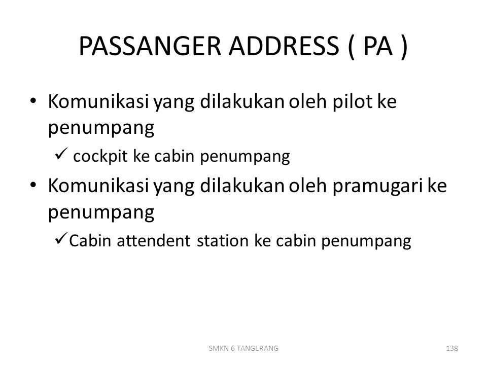 PASSANGER ADDRESS ( PA )