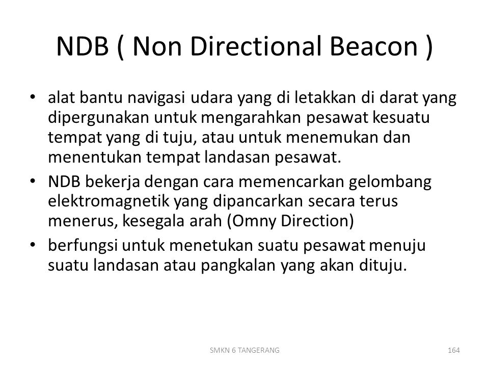 NDB ( Non Directional Beacon )