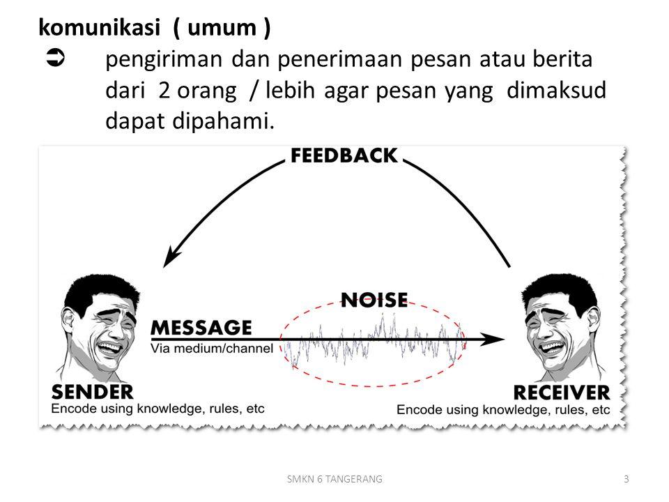 komunikasi ( umum ) . pengiriman dan penerimaan pesan atau berita