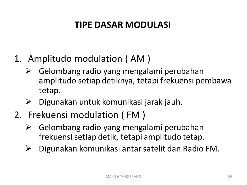 Amplitudo modulation ( AM )
