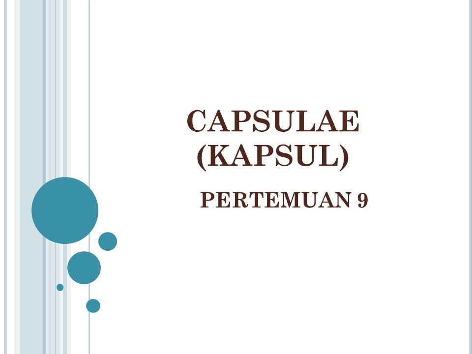 CAPSULAE (KAPSUL) PERTEMUAN 9