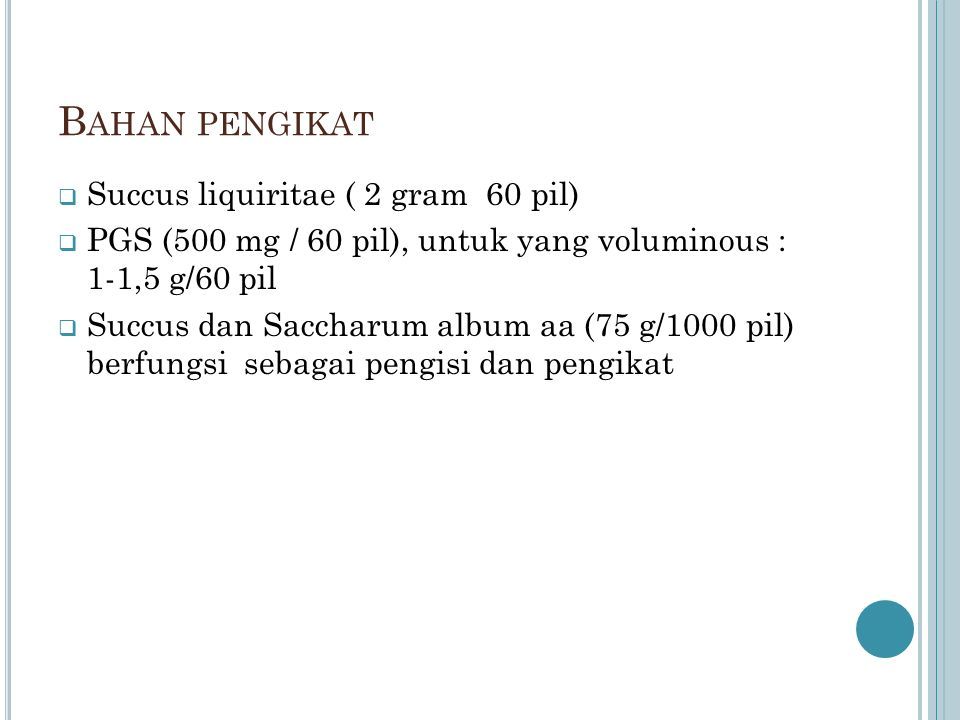 Bahan pengikat Succus liquiritae ( 2 gram 60 pil)