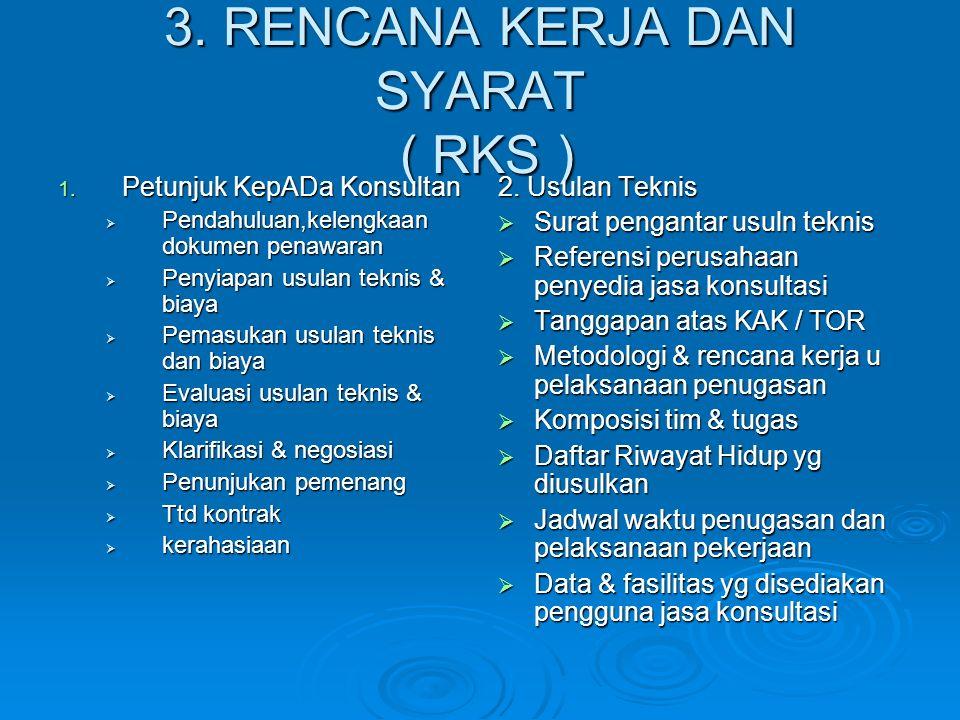 3. RENCANA KERJA DAN SYARAT ( RKS )