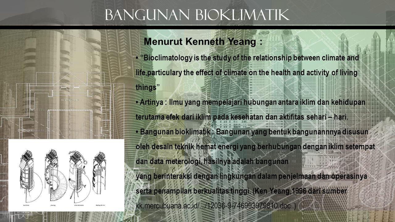 Bangunan bioklimatik Menurut Kenneth Yeang :