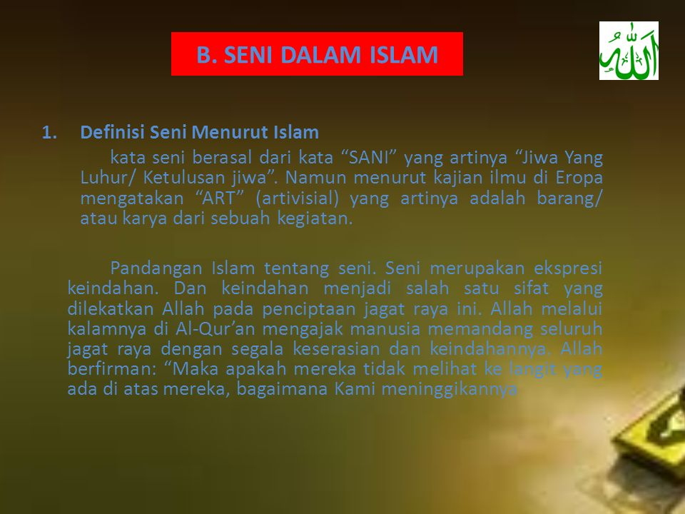 B. SENI DALAM ISLAM Definisi Seni Menurut Islam