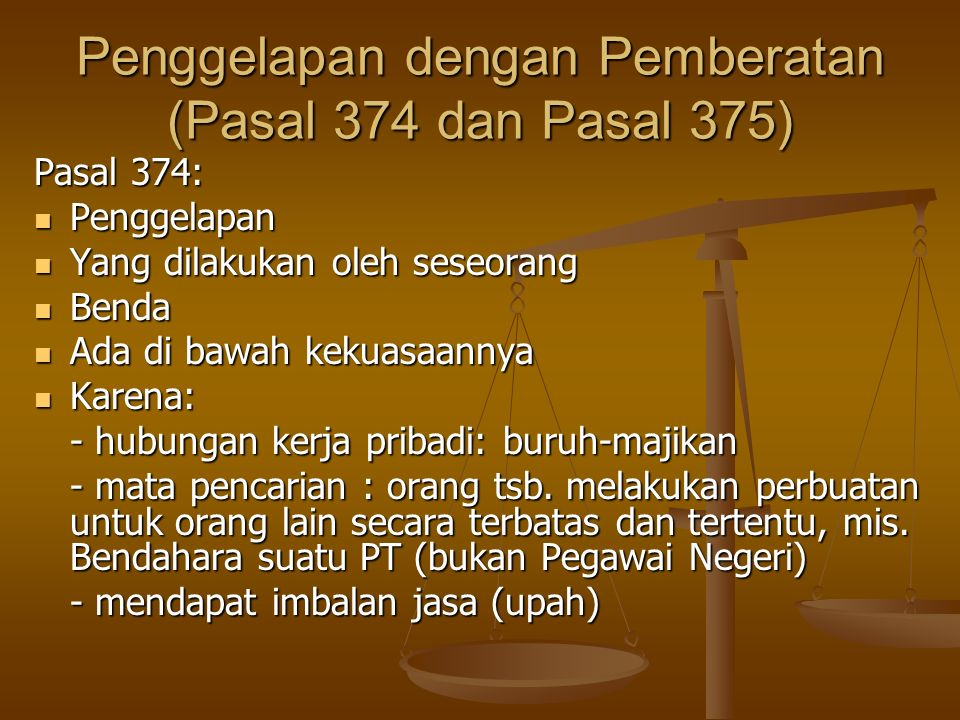 Penggelapan dengan Pemberatan (Pasal 374 dan Pasal 375)