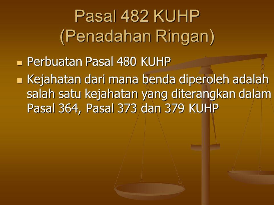 Pasal 482 KUHP (Penadahan Ringan)