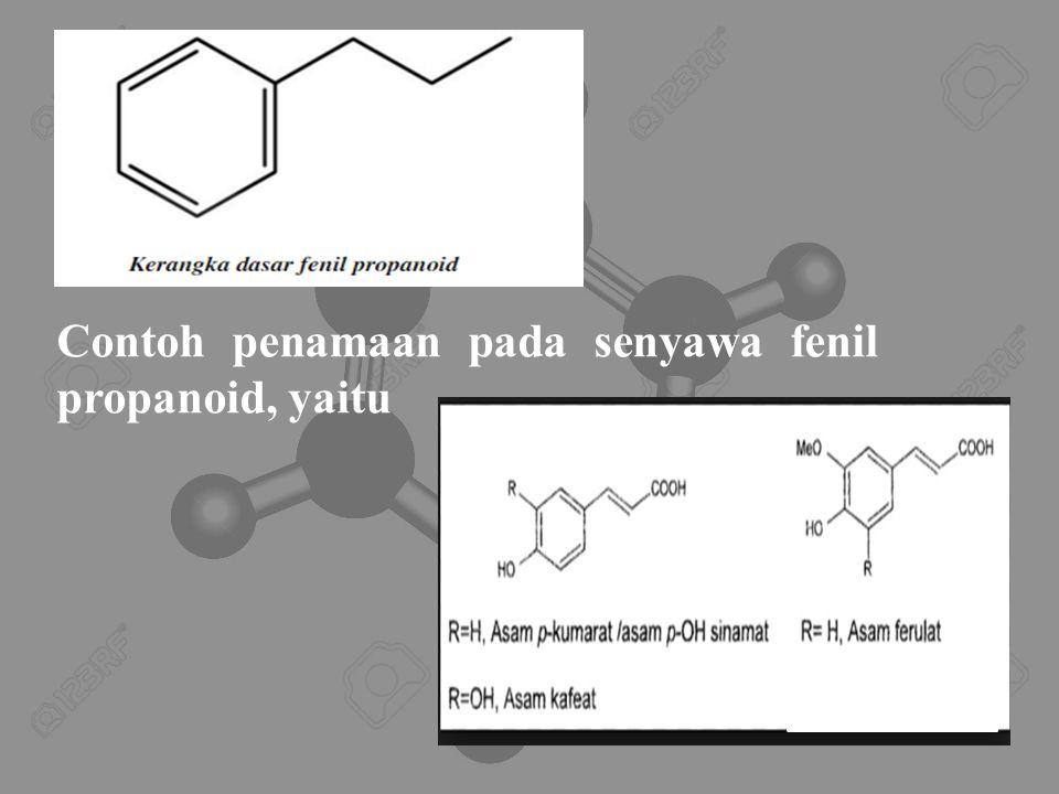 Contoh penamaan pada senyawa fenil propanoid, yaitu