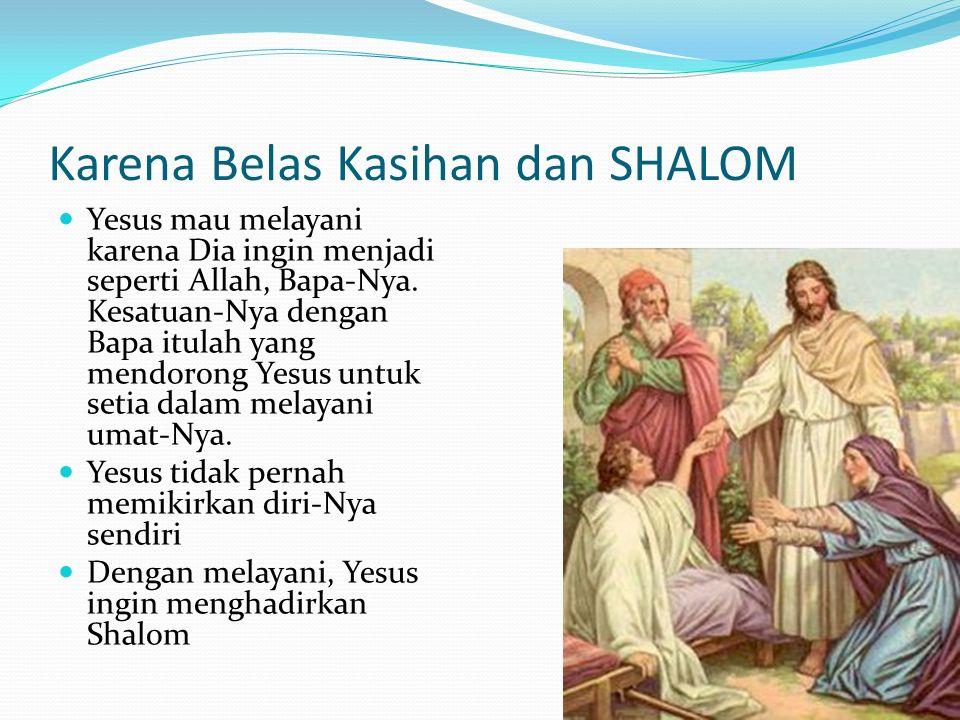 Karena Belas Kasihan dan SHALOM