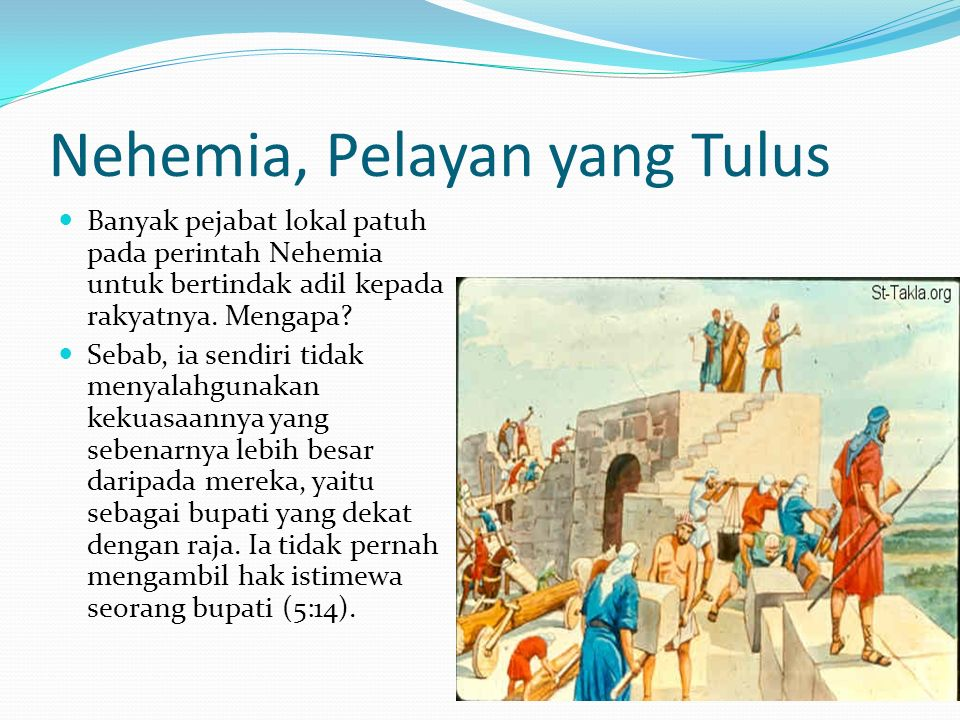 Nehemia, Pelayan yang Tulus