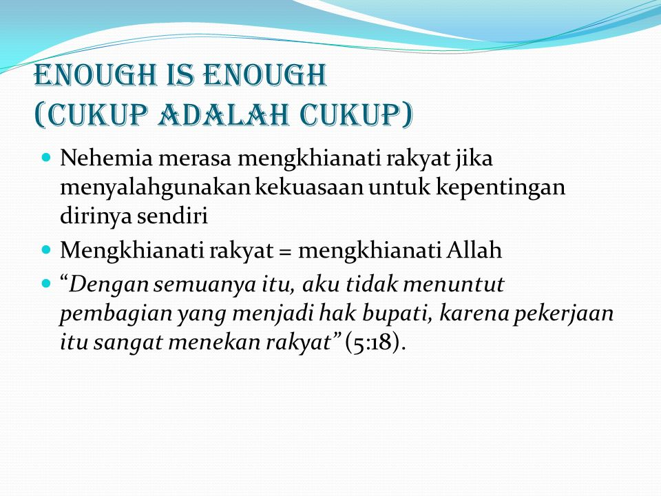 Enough is enough (Cukup adalah cukup)